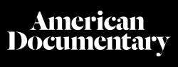 The American Documentary, Inc.